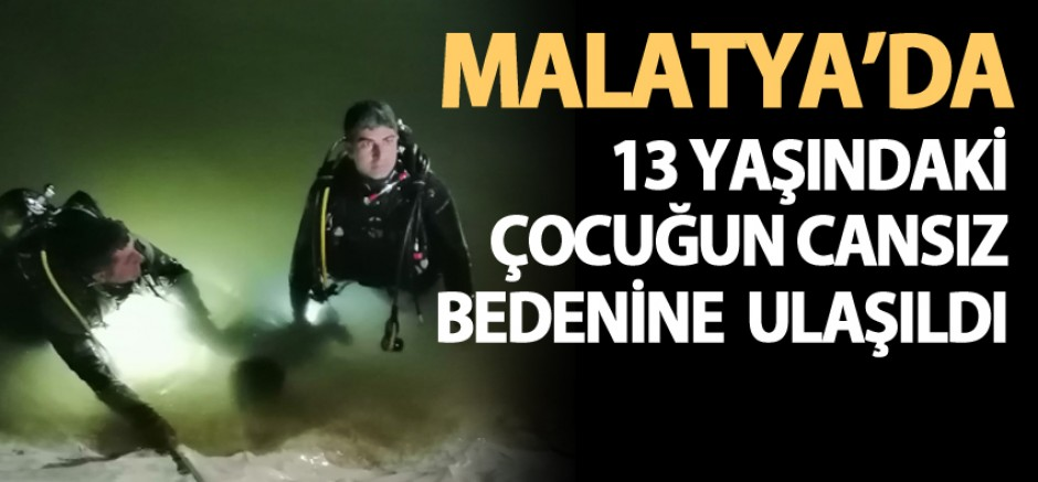 Malatya'da 13 Yaşındaki Çocuğun Cansız Bedenine Ulaşıldı