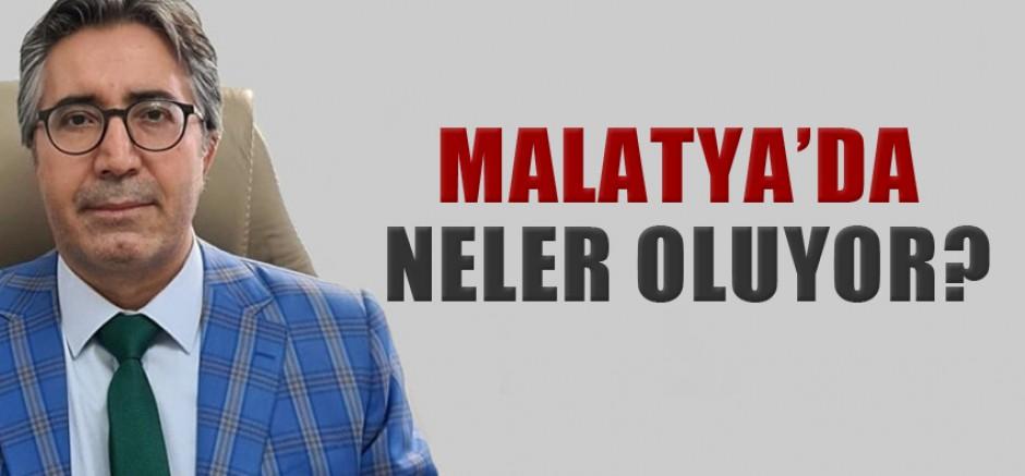 'Malatya'da Neler Oluyor?'