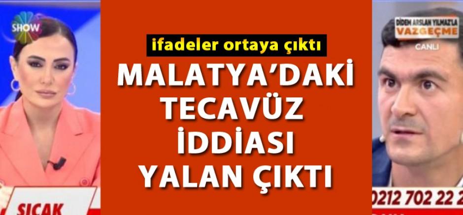 Malatya'daki Tecavüz İddiaları Yalan Çıktı